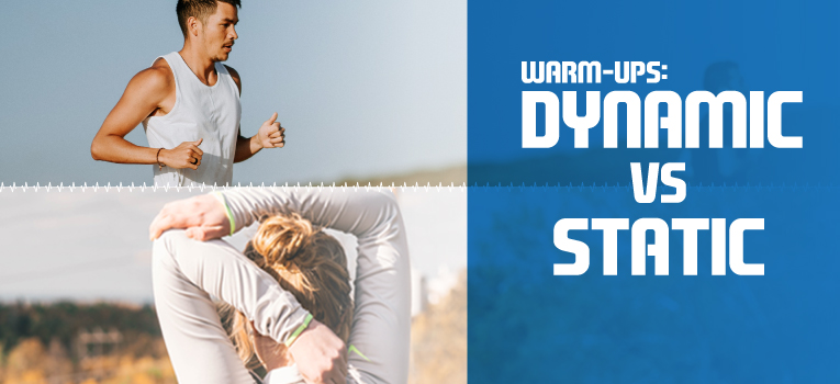 Warm-Ups: Dynamic vs. Static – Maximize your workout Performance!