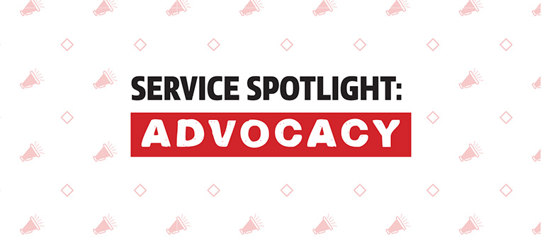 Services Spotlight: Advocacy
