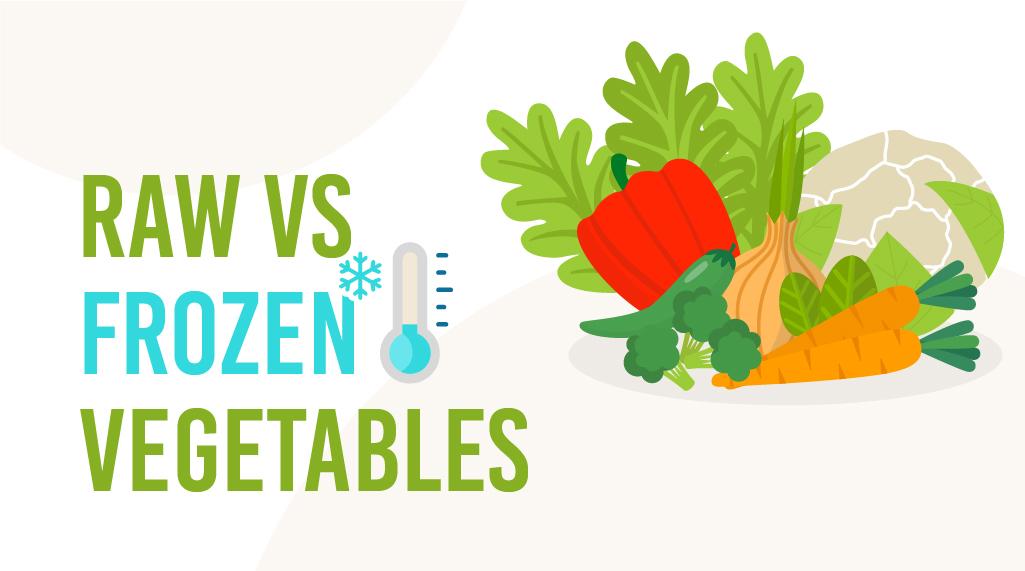 Raw vs Frozen Vegetables